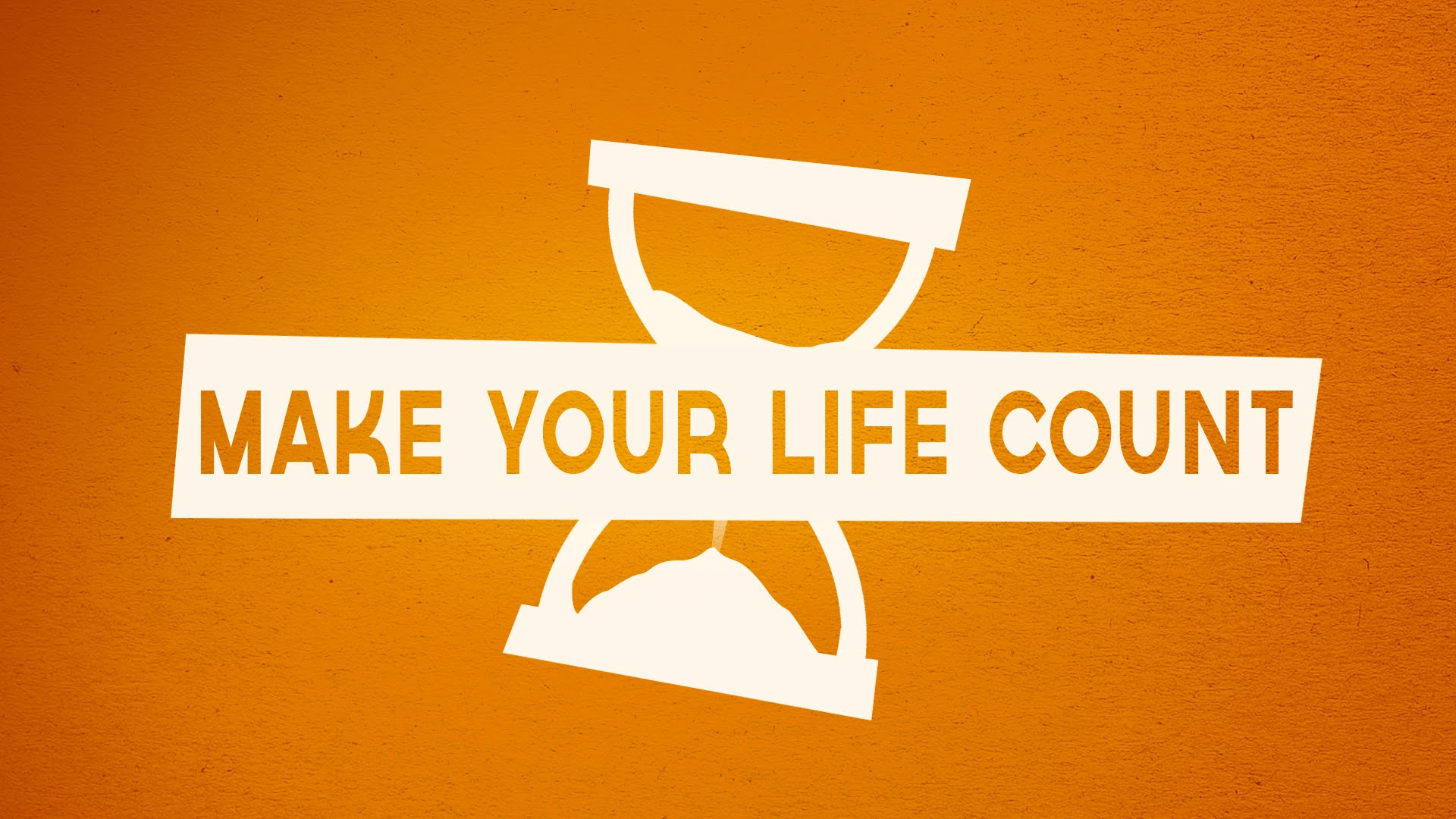 Making Your Life Count (Jan 2011)